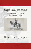 Yatagan, Khanda, and Jamdhar: Swords and Sabers of Persia and India