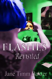 Flashes Revisited【電子書籍】[ Jane Timm Baxter ]