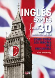 Ingl?s expr?s: C?mo evitar los errores m?s frecuentes【電子書籍】[ Jack Winshsley ]