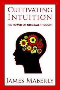 CultivatingIntuition:thePowerofOriginalthought