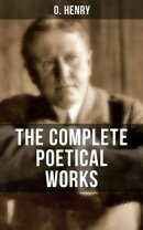 THE COMPLETE POETICAL WORKS OF O. HENRY