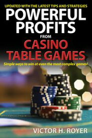 Powerful Profits From Casino Table Games【電子書籍】[ Victor H Royer ]