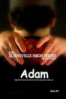 The Edensville High Series: Adam Book #1