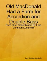 Old MacDonald Had a Farm for Accordion and Double Bass - Pure Duet Sheet Music By Lars Christian Lundholm