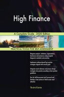 High Finance A Complete Guide - 2020 Edition