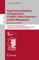 Digital Human Modeling and Applications in Health, Safety, Ergonomics and Risk Management. Human Body and Mo…