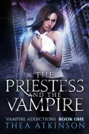 Vampire Addictions: the Priestess and the Vampire