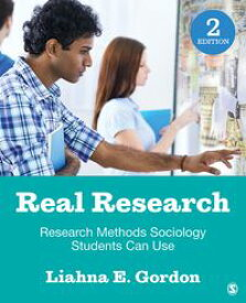 Real ResearchResearch Methods Sociology Students Can Use【電子書籍】[ Liahna E. Gordon ]