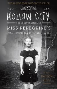 Hollow CityThe Second Novel of Miss Peregrine's Peculiar Children【電子書籍】[ Ransom Riggs ]