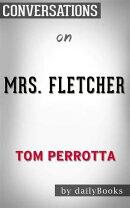 Mrs. Fletcher: A Novel byTom Perrotta   Conversation Starters