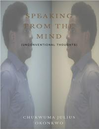 SpeakingfromtheMind:UnconventionalThoughts