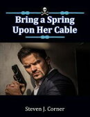 Bring a Spring Upon Her Cable