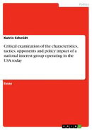 Critical examination of the characteristics, tactics, opponents and policy impact of a national interest gro…