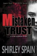 Mistaken Trust - (Book 1 of 6 in the dark and chilling Jewels Trust M.U.R.D.E.R Series)