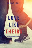 Love Like Theirs (The Romance ChroniclesーBook #4)