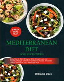 Mediterranean Diet for Beginners Easy Way to Start Enjoying Quick Weight Loss and Healthy Lifestyle with Ove…
