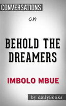 Behold the Dreamers (Oprah's Book Club): A Novel byImbolo Mbue   Conversation Starters
