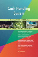 Cash Handling System A Complete Guide - 2020 Edition