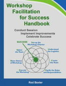 Workshop Facilitation for Success Handbook: Conduct Session ? Implement Improvements ? Celebrate Success