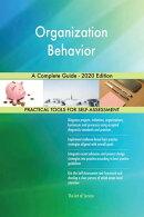 Organization Behavior A Complete Guide - 2020 Edition