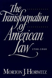 The Transformation of American Law, 1870-1960The Crisis of Legal Orthodoxy【電子書籍】[ Morton J. Horwitz ]