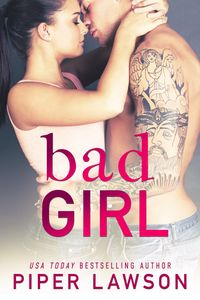Bad Girl【電子書籍】[ Piper Lawson ]