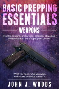 BasicPreppingEssentials:Weapons