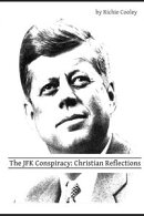 The JFK Conspiracy: Christian Reflections
