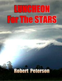 Luncheon For The Stars【電子書籍】[ Robert Peterson ]