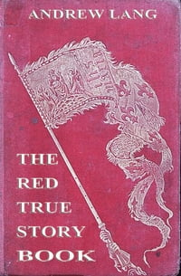 The Red True Story Book【電子書籍】[ Andrew Lang ]