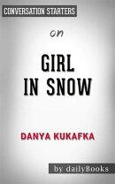 Girl in Snow: A Novel byDanya Kukafka   Conversation Starters