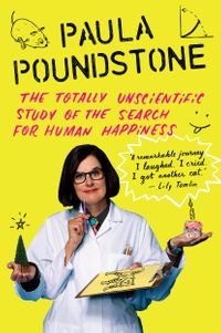 The Totally Unscientific Study of the Search for Human Happiness【電子書籍】[ Paula Poundstone ]