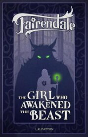 The Girl Who Awakened the BeastFairendale, #9【電子書籍】[ L.R. Patton ]