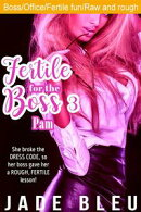 Fertile for the Boss 3: Pam