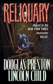 Reliquary The Second Novel in the Pendergast Series【電子書籍】[ Douglas Preston ]