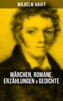 Wilhelm Hauff: Märchen, Romane, Erzählungen & Gedichte