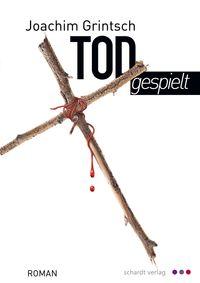 Todgespielt: Thriller【電子書籍】[ Joachim Grintsch ]