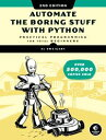 Automate the Boring Stuff with Python, 2nd EditionPractical Programming for Total Beginners【電子書籍】[ Al Sw…