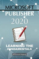 Microsoft Publisher 2020: Learning the Fundamentals