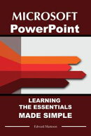 Microsoft PowerPoint: Learning Essentials Made Simple