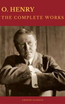 The Complete Works of O. Henry: Short Stories, Poems and Letters (Best Navigation, Active TOC) (Cronos Class…