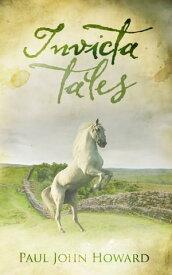 Invicta Tales【電子書籍】[ Paul John Howard ]