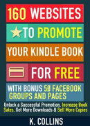 160 Websites to Promote your Book for Free with Bonus 50 Facebook Groups and Pages Unlock a Successful Promo…