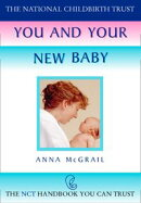 You and Your New Baby (The National Childbirth Trust)