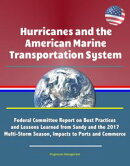 Hurricanes and the American Marine Transportation System: Federal Committee Report on Best Practices and Les…