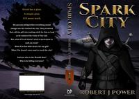Spark CityBook One of the Spark City Cycle【電子書籍】[ Robert J Power ]