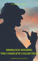Sherlock Holmes: The Complete Collection (Best Navigation, Active TOC) (Prometheus Classics)