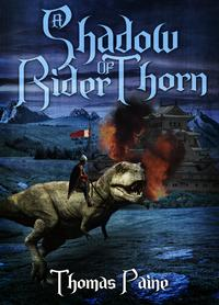 A Shadow Rider of Thorn【電子書籍】[ Thomas Paine ]