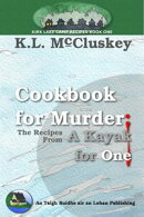 Cookbook for Murder: The recipes from A Kayak for One