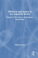 Efficiency and Justice in the Industrial World: v. 1: The Failure of the Soviet Experiment